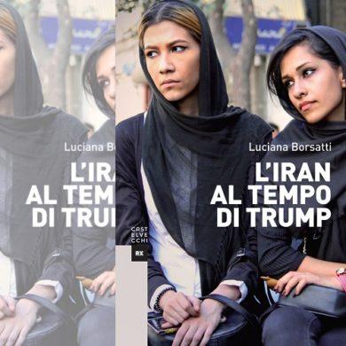 L'Iran al tempo di Trump. Di Luciana Borsatti